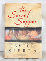 The Secret Supper by Javier Sierra - $6.00