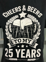 25th Birthday Cheers Beers To My 25 Years Medium Party T-Shirt  - $13.75