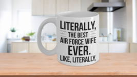 Air Force Wife Mug Best Ever Literally - $14.65+