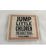Jump, Little Children The Early Years Vol 1 - $13.45