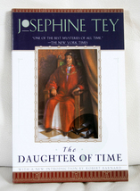 The Daughter of Time by Josephine Tey - $5.00
