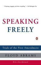 Speaking Freely: Trials of the First Amendment [Paperback] Abrams, Floyd image 1