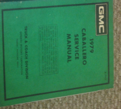 1979 GMC CABALLERO TRUCK Service Shop Repair Workshop Manual OEM FACTORY GM - $24.70
