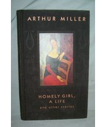HOMELY GIRL, A LIFE Arthur Miller First Edition... - $11.87
