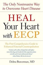 Heal Your Heart with EECP: The Only Noninvasive Way to Overcome Heart Disease [P image 2