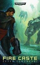 Fire Caste (Warhammer 40,000) [Mar 26, 2013] Fehervari, Peter - $15.80