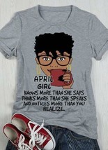 April Girl Knows More Than She Says T-Shirt Sport Grey Men S-6XL Made in... - $16.82+