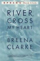 River, Cross My Heart: A Novel (Oprah's Book Club) [Paperback] Clarke, B... - $6.86