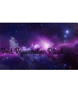 Void Rejuvenation Ritual - $100.00