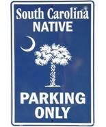 "South Carolina Native Parking only Aluminum Wall / Man-Cave Sign 12""X18"" - $19.15"