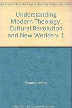Understanding Modern Theology 1: Cultural Revolution and New Worlds Jeff... - $7.95