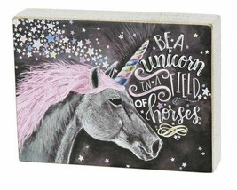 "Be a Unicorn in a Field of Horses Box Sign Primitives Kathy 8"" x 6"" - $19.50"