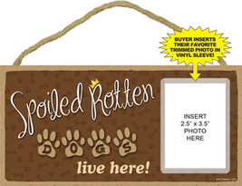 "Spoiled Rotten Dogs Live Here Sign Plaque Dog 10"" x 5"" w/ vinyl sleeve p... - $10.95"