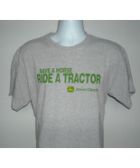Mens John Deere Save a Horse Ride a Tractor t shirt Large Nothing Runs Like - $21.73