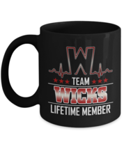 Personalized Mug With Text Is WICKS - Team WICKS Lifetime Member -  Nove... - $18.95