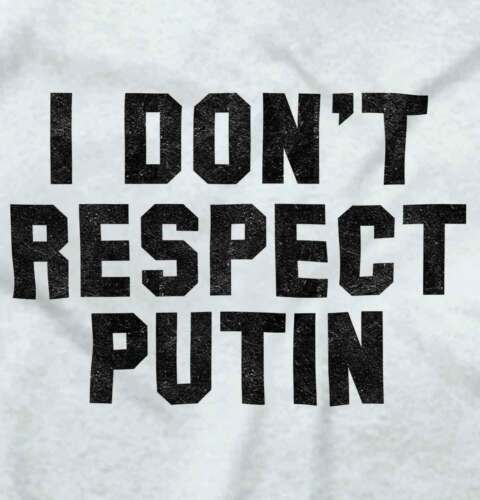Dont Respect Putin Funny Shirt Donald Trump Protest Cool Edgy Sleeveless T Shirt