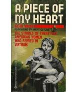 A PIECE OF MY HEART - Keith Walker - VIETNAM WAR - WOMEN WHO SERVED OVER... - $2.99