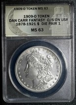 1909O Token Dan Carr Fantasy Struck on Morgan Dollar ANACS MS63 Lot# A 463