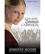 Lady Emma's Campaign (Regency Romance) [Paperback] Jennifer Moore - $4.88