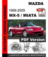 MAZDA MX-5 MX5 MIATA 1999 - 2005 FACTORY OEM SERVICE REPAIR WORKSHOP FSM MANUAL - $14.95