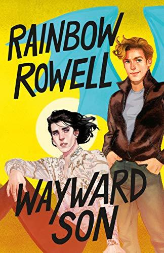 Wayward Son (Simon Snow Trilogy, 2) [Hardcover] Rowell, Rainbow