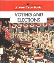 Voting and Elections (New True Book) Fradin, Dennis B.