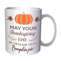 May Your Thanksgiving Day Be 1 11oz Mug t195 - $10.83