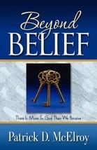 Beyond Belief [Paperback] Patrick D McElroy - $19.79