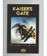Kaiser's Gate: Field Manual: Mounts - Savage Worlds - SC  BPI 1172 97809... - $5.87
