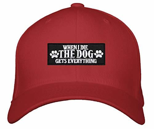 When I Die The Dog Gets Everything Hat - Funny Cap For A Dog Fan Adjustable (Red