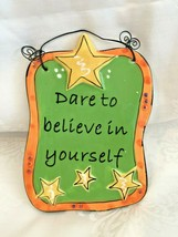 Dare to Believe in Yourself Hand Painted Ceramic Wall Plaque- Tumbleweed... - $9.85