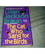 The Cat Who Sang For Birds, Lillian Jackson Braun - $2.75