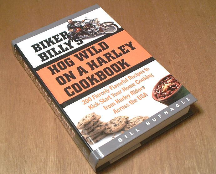 Biker Billy's Hog Wild on a Harley Cookbook Recipes image 2