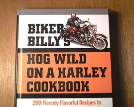 Biker Billy's Hog Wild on a Harley Cookbook Recipes image 3