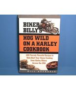 Biker Billy's Hog Wild on a Harley Cookbook Recipes - $12.00
