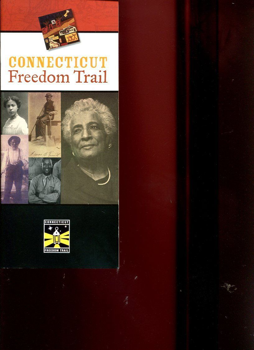 CONNECTICUT FREEDOM TRAIL /AFRICAN-AMERICAN HISTORY /UNDERGROUND RAILROAD + MORE