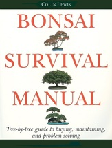 Bonsai Survival Manual: Tree-by-tree Guide to Buying, Maintaining, and P... - $13.00
