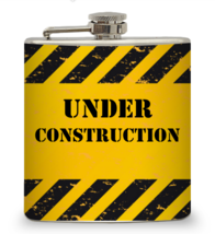 "6 oz ""Under Construction"" Hip Flask - $15.44"