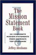 The Mission Statement Book by Jeffrey Abrahams 301 Corporate Mission Sta... - $29.99