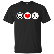Peace Love Pi T Shirt - $19.99+
