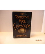 Signed First Ed of THE PORTRAIT OF MRS. CHARBUQUE by Jeffrey Ford - $12.00