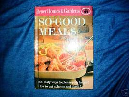 So Good Meals Cook Book Better Homes and Gardens  - $4.50