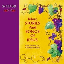 MORE STORIES AND SONGS OF JESUS - 2 CDs by Christopher Walker