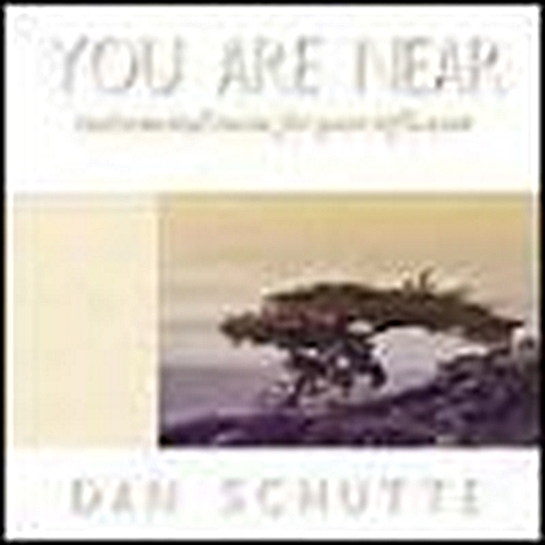 You are near by dan schutte