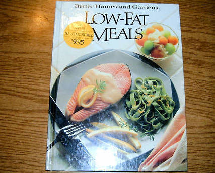 Better Homes and Gardens Low Fat Meals Cookbook