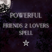 Powerful Friends 2 Lovers Spell - $30.00