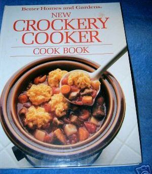 New Crockery Cooker Cook Book Better Homes and Gardens