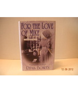 Signed, New First Ed:  For the Love of Mike by Rys Bowen - $12.99