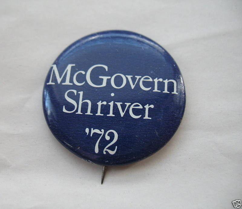 George McGovern Shriver 1972 Presidential Campaign Button Genuine Original