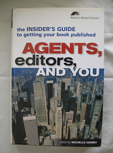 Agents, Editors and You, Getting Your Book Published Hardcover Writer's Digest